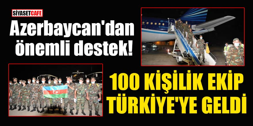 Azerbaycan'dan önemli destek! 100 kişilik yangına müdahale ekibi Türkiye'ye geldi
