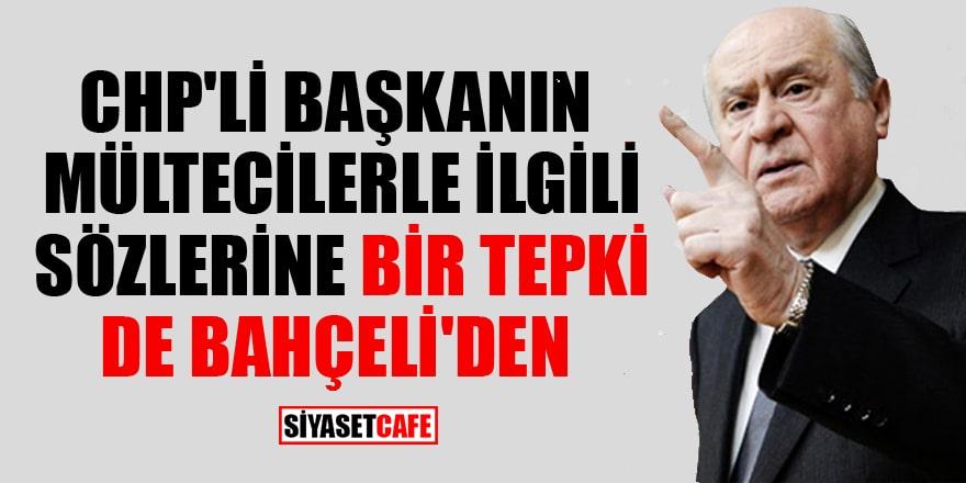 Tanju Özcan'ın mültecilerle ilgili sözlerine bir tepki de MHP lideri Bahçeli'den!
