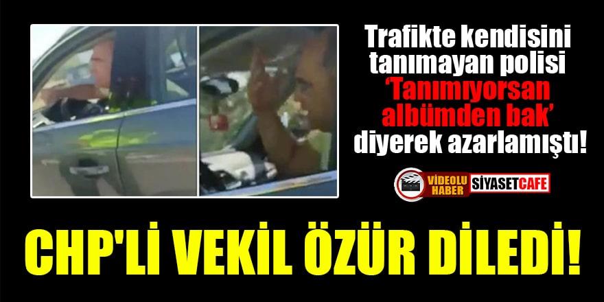 Kendisini tanımayan polisi azarlayan CHP'li vekil özür diledi!