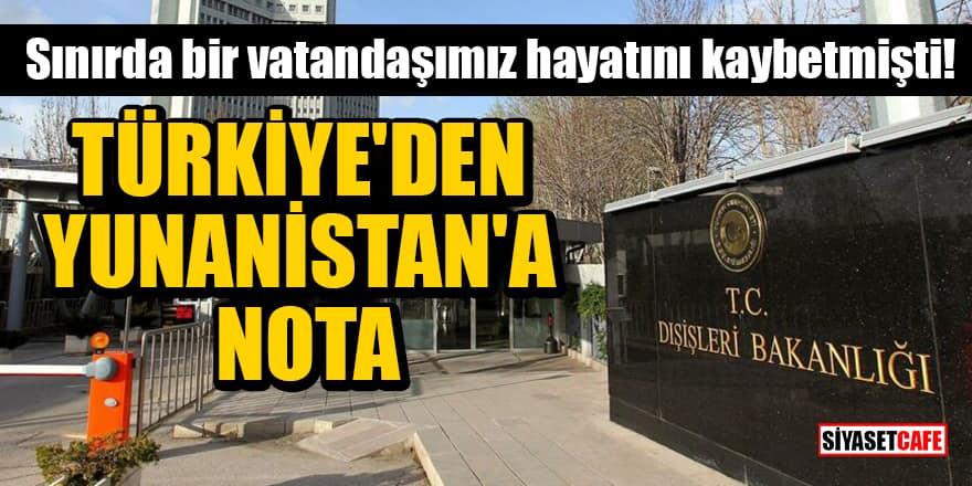 Sınırda bir vatandaşımız hayatını kaybetmişti! Türkiye'den Yunanistan'a nota