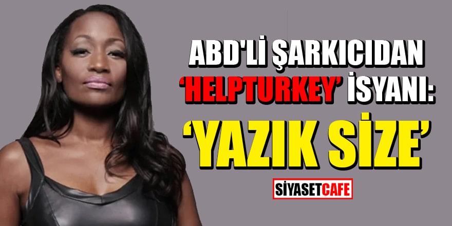 """ABD'li şarkıcı Della Miles'ten """"HelpTurkey"""" isyanı: Yazık size"""
