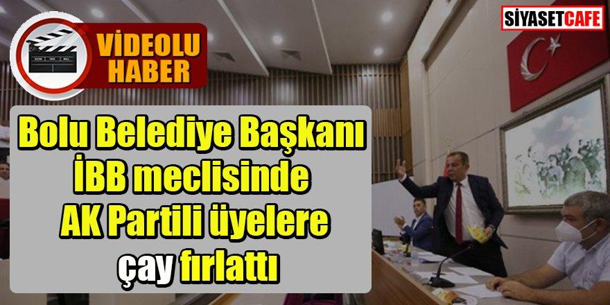 Bolu Belediye Başkanı İBB meclisinde AK Partili üyelere çay fırlattı