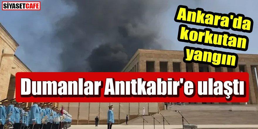 Ankara'da korkutan yangın: Dumanlar Anıtkabir'e ulaştı
