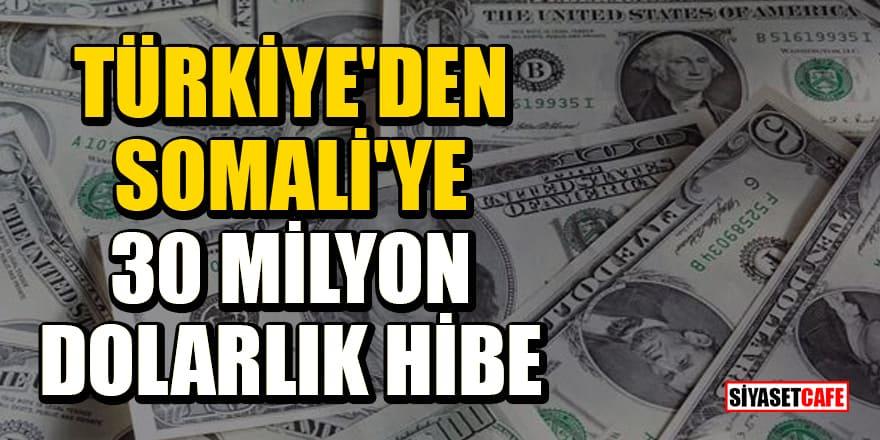 Resmi Gazete'de yayımlandı! Türkiye'den Somali'ye 30 milyon dolarlık hibe