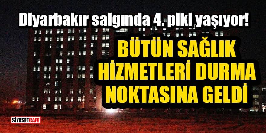 Diyarbakır salgında 4. piki yaşıyor: Bütün sağlık hizmetleri durma noktasına geldi