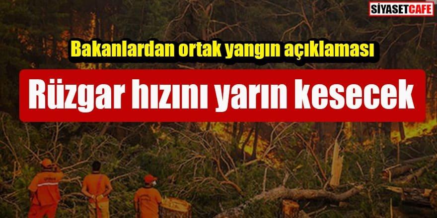 Bakanlardan ortak yangın açıklaması: Rüzgar hızını yarın kesecek