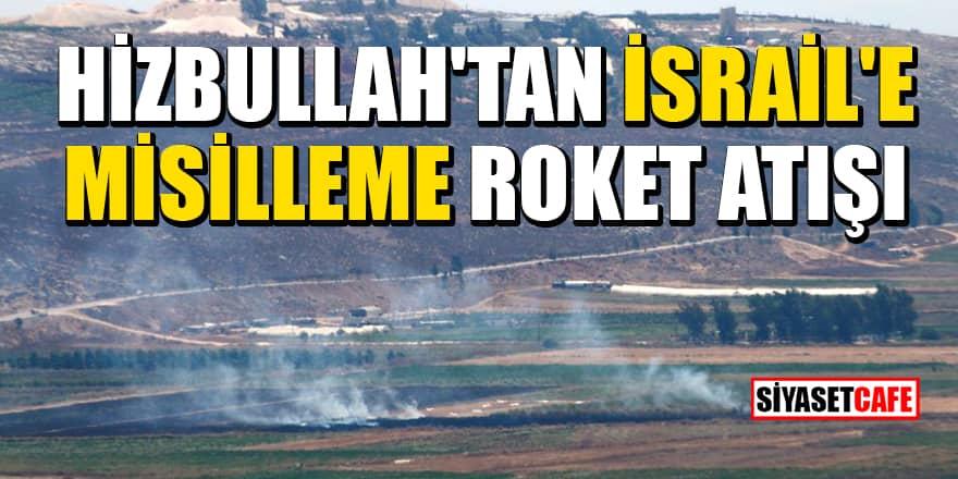 Hizbullah, İsrail'e roket saldırısı düzenlediğini duyurdu
