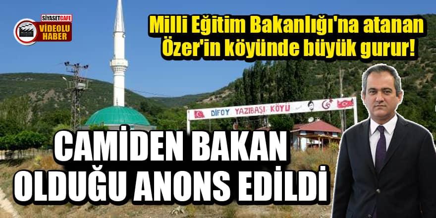Milli Eğitim Bakanlığı'na atanan Özer'in köyünde büyük gurur! Camiden bakan olduğu anons edildi