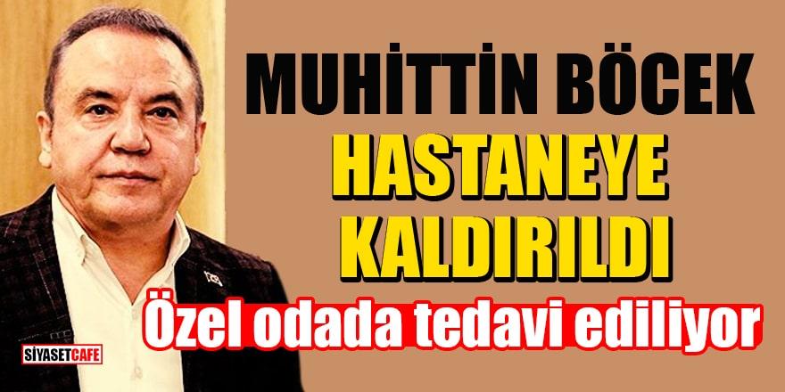 CHP'li Başkan Muhittin Böcek hastaneye kaldırıldı