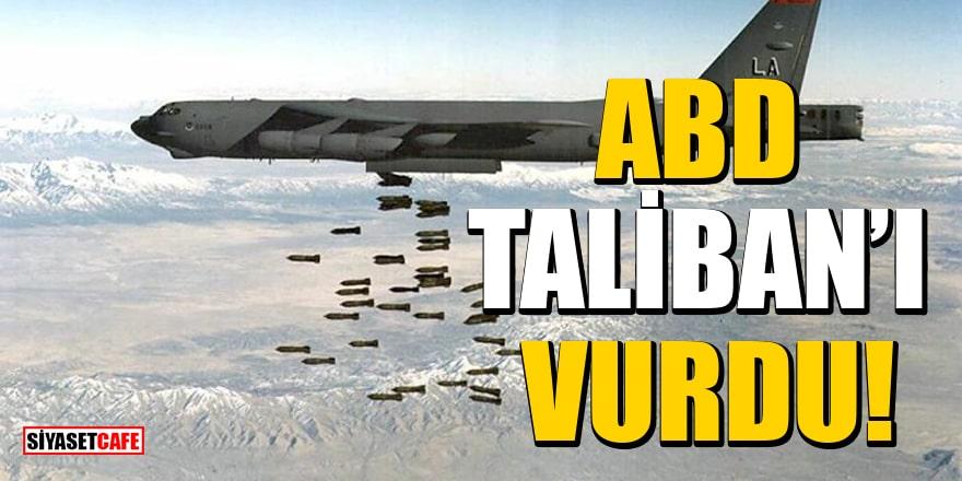 ABD, Afganistan'da Taliban mevzilerini bombaladı