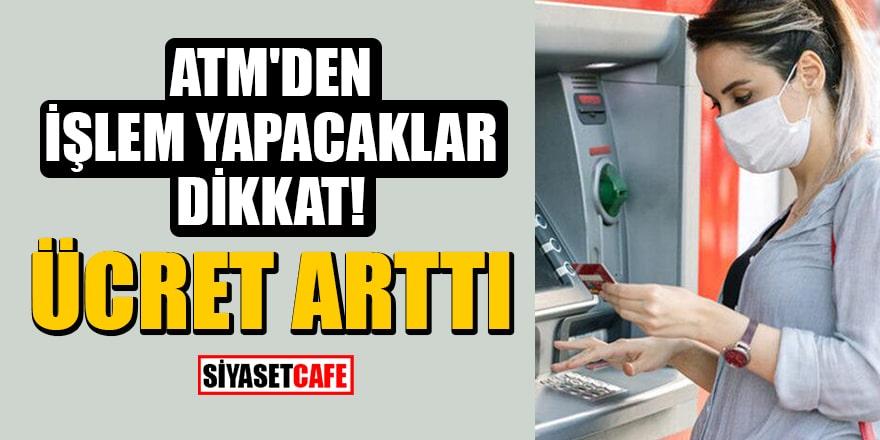 ATM işlemleri ücreti tavanı 4 TL'ye yükseltild!