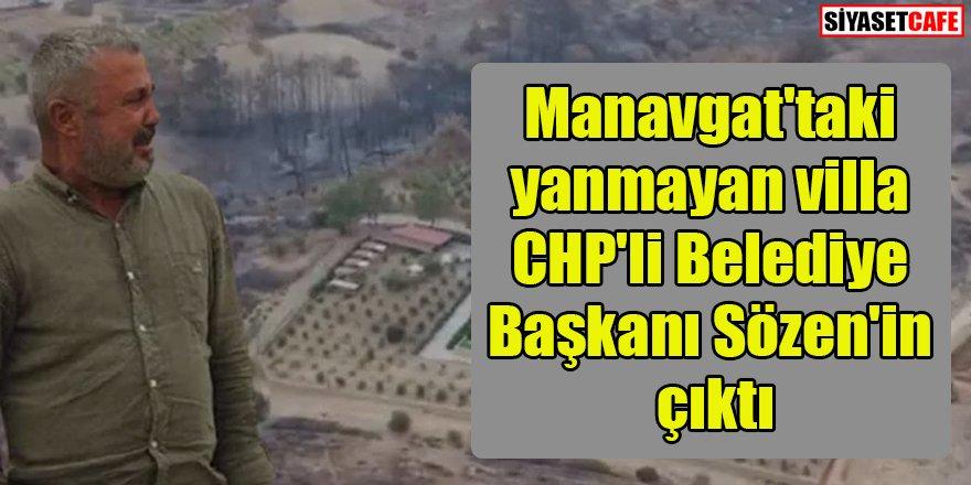 Manavgat'taki yanmayan villa CHP'li Belediye Başkanı Sözen'in çıktı