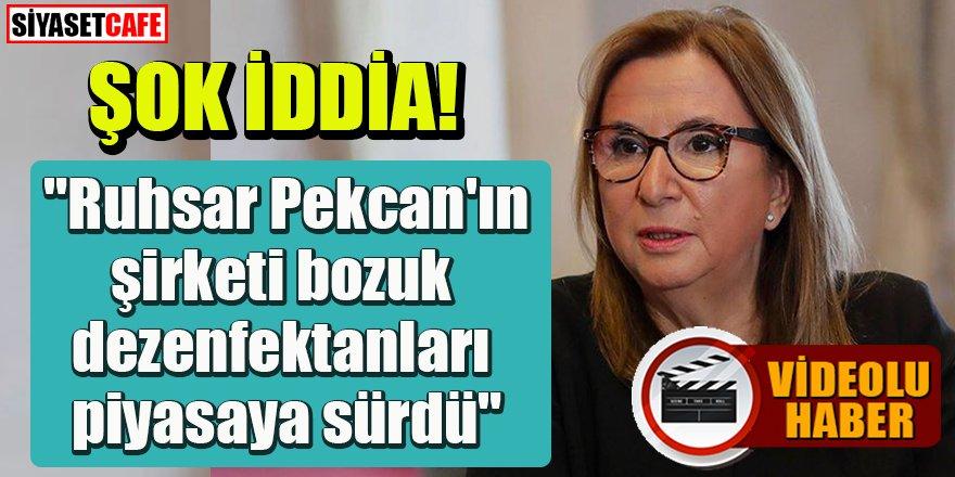 """Şok iddia: """"Ruhsar Pekcan'ın şirketi bozuk dezenfektanları piyasaya sürdü"""""""