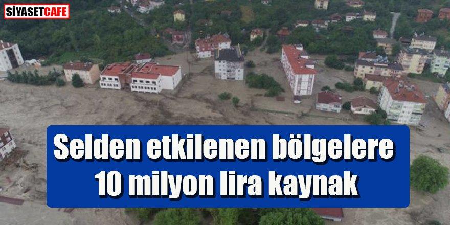 Selden etkilenen bölgelere 10 milyon lira kaynak