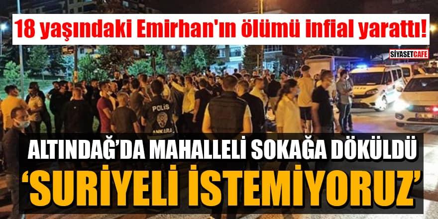 Altındağ'da sokağa dökülen kalabalık: Suriyeli istemiyoruz