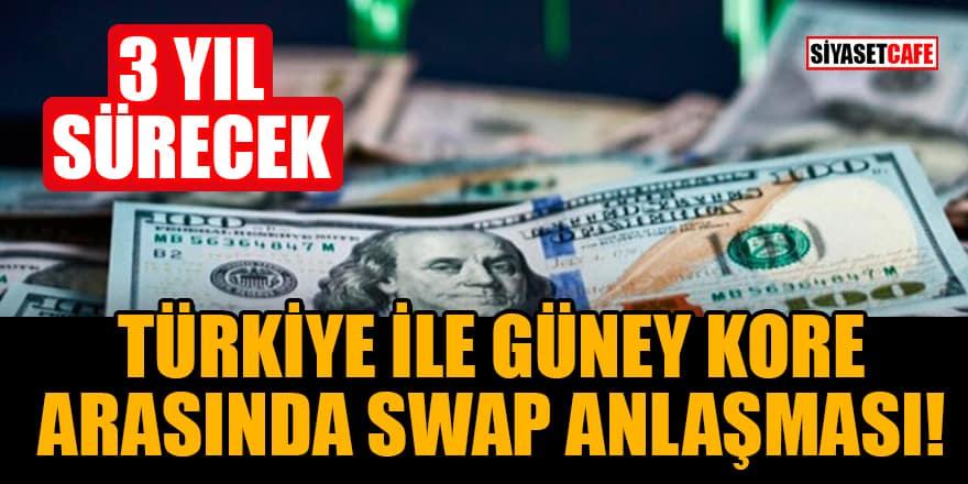 Türkiye ile Güney Kore arasında 2 milyar dolarlık swap anlaşması imzalandı