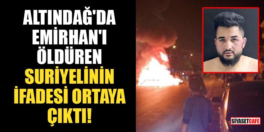 Altındağ'da Emirhan'ı öldüren Suriyelinin ifadesi ortaya çıktı!