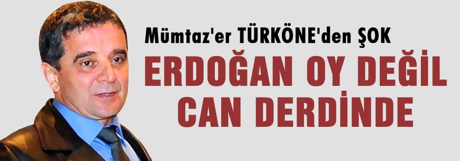 Türköne 'Erdoğan oy değil can derdinde