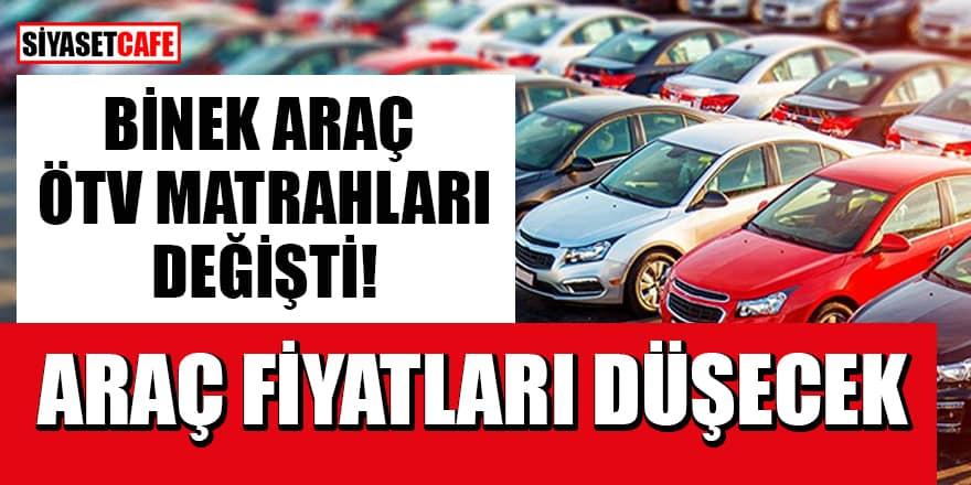 Binek araç ÖTV matrahları değişti! Araç fiyatları düşecek