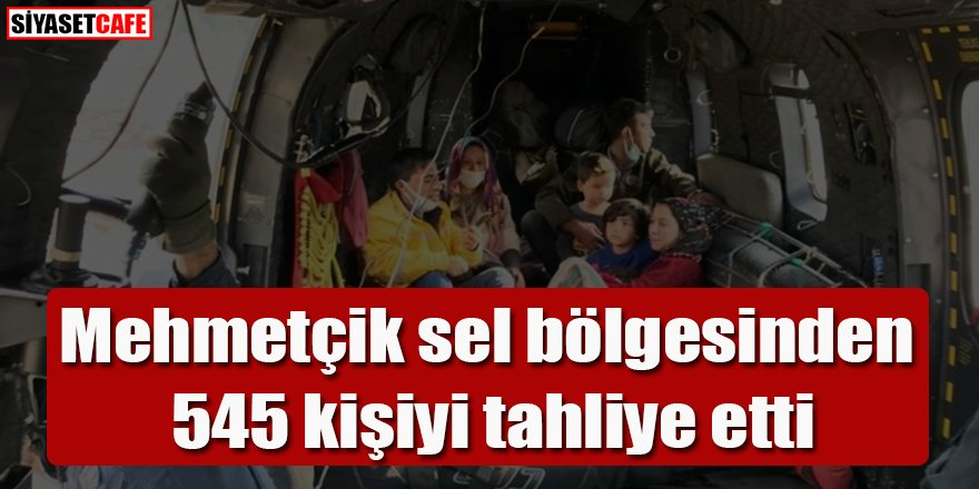 Mehmetçik sel bölgesinden 545 kişiyi tahliye etti
