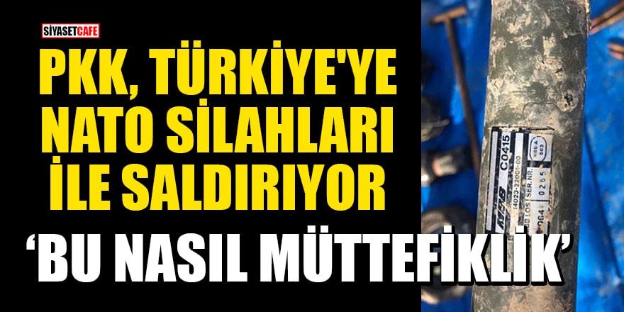 PKK, Türkiye'ye NATO silahları ile saldırıyor