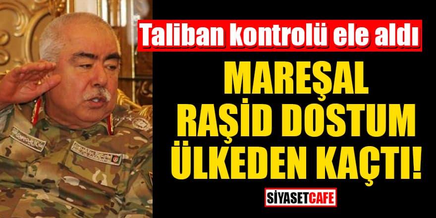 Taliban kontrolü ele aldı! Mareşal Raşid Dostum ülkeden kaçtı
