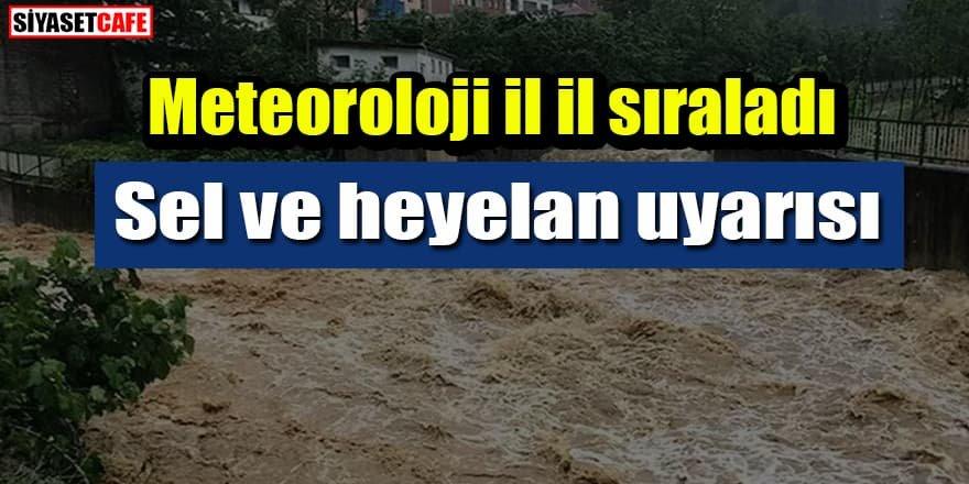Meteoroloji il il sıraladı: Sel ve heyelan uyarısı