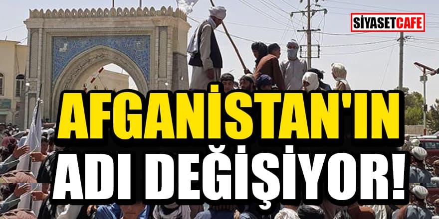 Taliban'ın ele geçirdiği Afganistan'ın adı değişiyor!