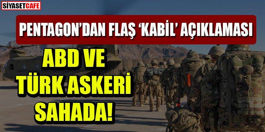 Pentagon'dan flaş açıklama: ABD ve Türk askeri sahada!