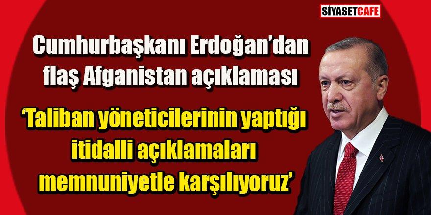 Cumhurbaşkanı Erdoğan'dan flaş Afganistan açıklaması