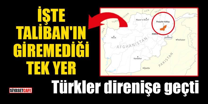 Taliban'ın giremediği tek yer olan Pencşir'de Türkler direnişe geçti
