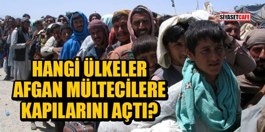 Hangi ülkeler Afgan mültecilere kapılarını açtı?