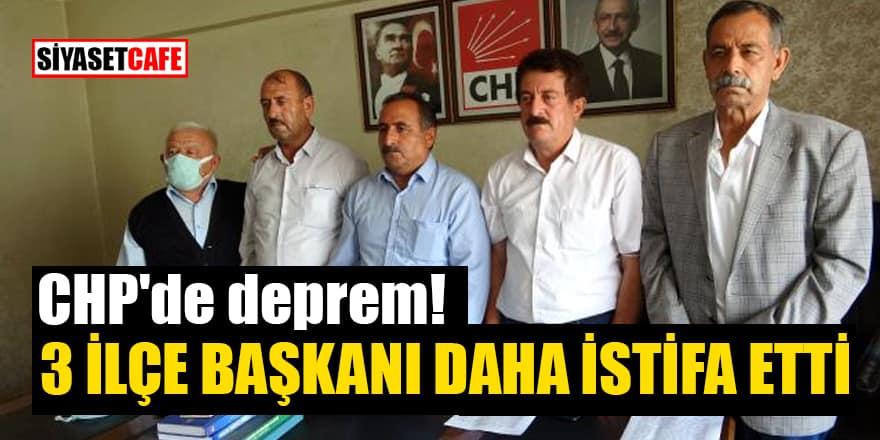 CHP'de deprem! 3 ilçe başkanı daha istifa etti
