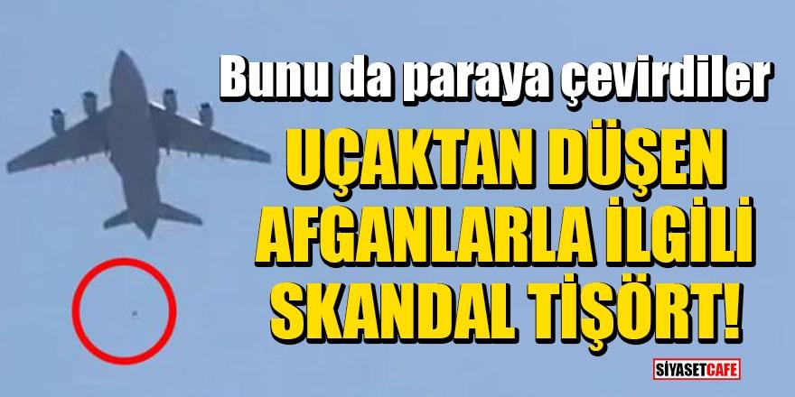 Uçaktan düşen Afganlarla ilgili skandal tişört!