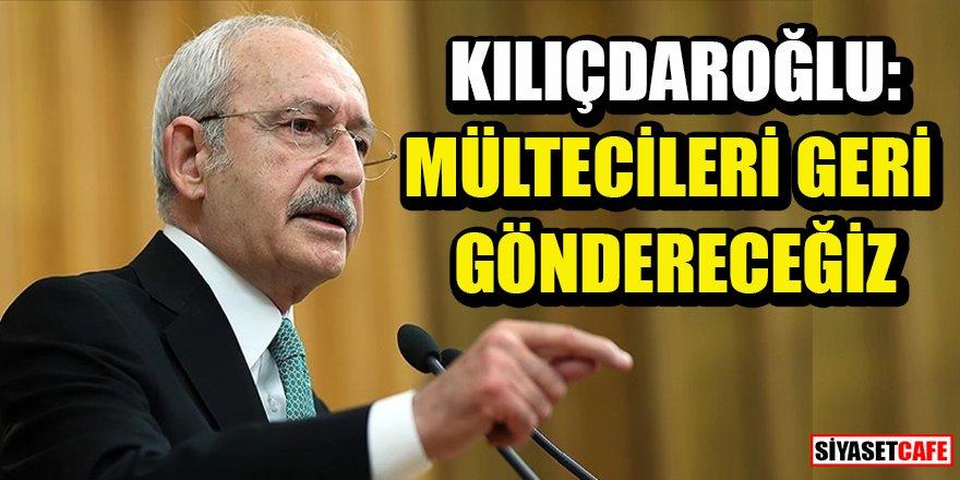 Kılıçdaroğlu'ndan flaş mülteciler açıklaması