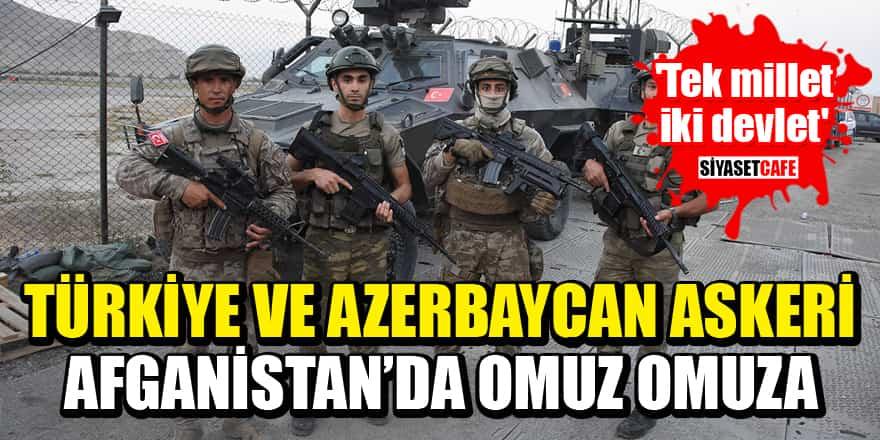 Türkiye ve Azerbaycan askeri Afganistan'da omuz omuza! 'Tek millet, iki devlet'