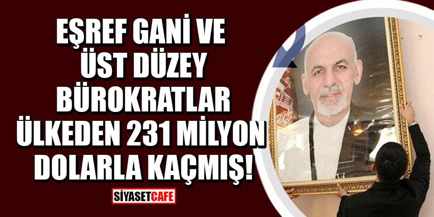 Eşref Gani ve üst düzey bürokratlar Afganistan'dan 231 milyon dolarla kaçmış!