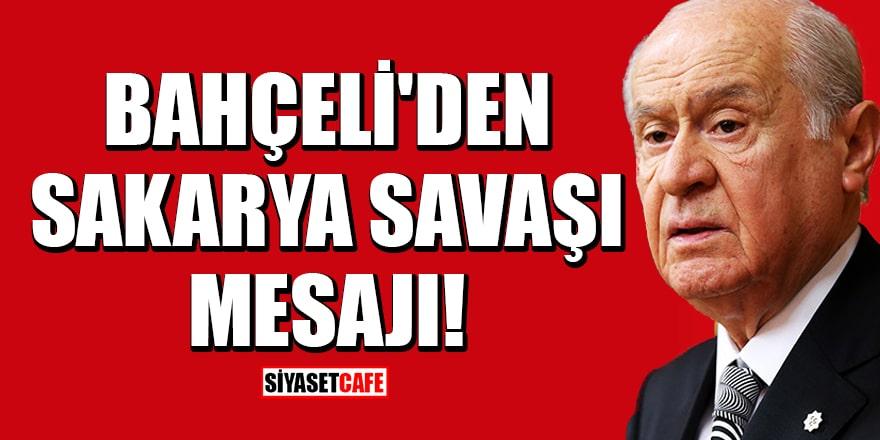 MHP lideri Bahçeli'den Sakarya Savaşı mesajı