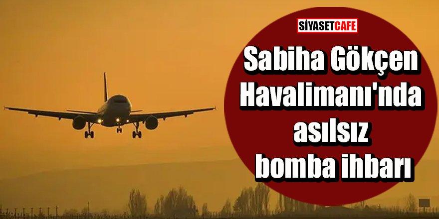 Sabiha Gökçen Havalimanı'nda asılsız bomba ihbarı