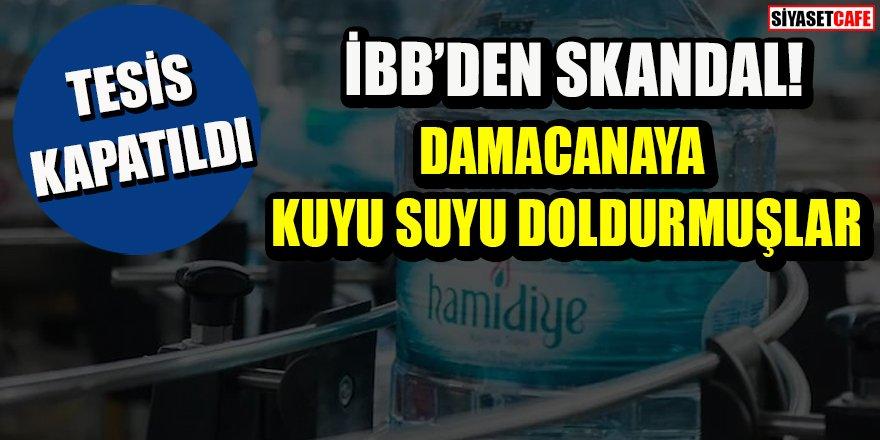 İBB'den skandal: 'Hamidiye Su' diye kuyu suyu doldurmuşlar