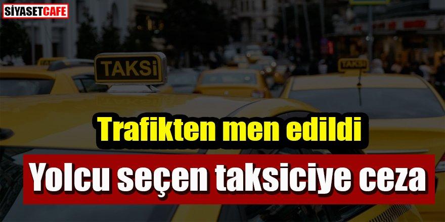 Trafikten men edildi: Yolcu seçen taksiciye ceza