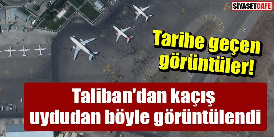 Taliban'dan kaçış uydudan böyle görüntülendi