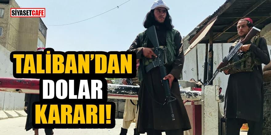 Taliban, Afganistan'dan dolar çıkışını yasakladı