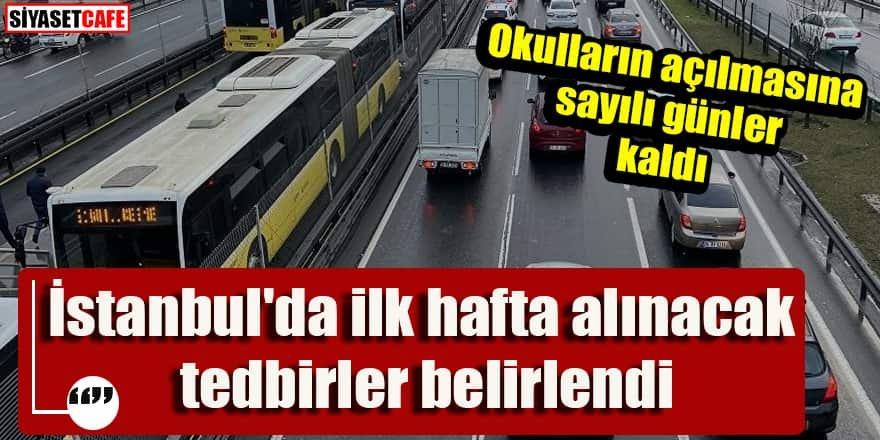 Okulların açılmasına sayılı günler kaldı: İstanbul'da ilk hafta alınacak tedbirler belirlendi