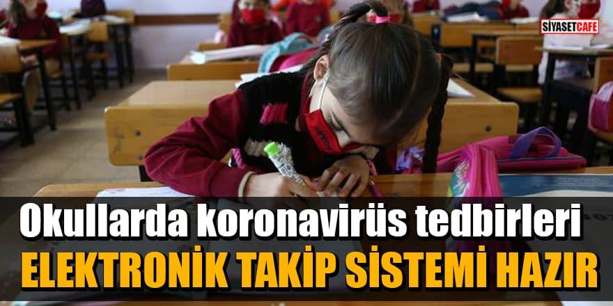 Okullarda koronavirüs tedbirleri: Elektronik takip sistemi hazır