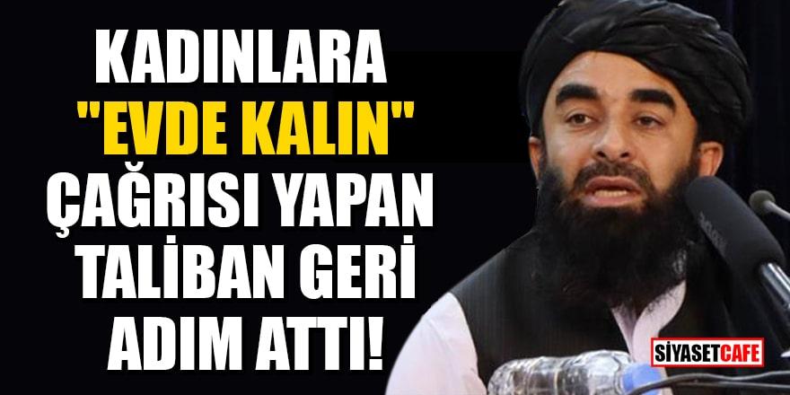 """Kadınlara """"evde kalın"""" çağrısı yapan Taliban geri adım attı!"""