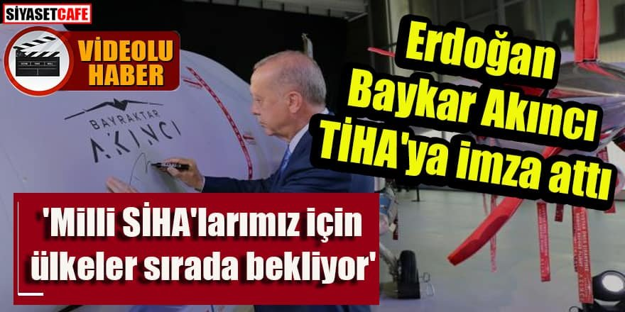Erdoğan'dan önemli açıklamalar: 'Milli SİHA'larımız için ülkeler sırada bekliyor'