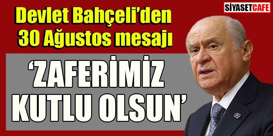 MHP Genel Başkanı Bahçeli'den 30 Ağustos Zafer Bayramı mesajı