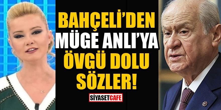 Bahçeli'den yeni sezona başlayan Müge Anlı'ya övgü dolu sözler!
