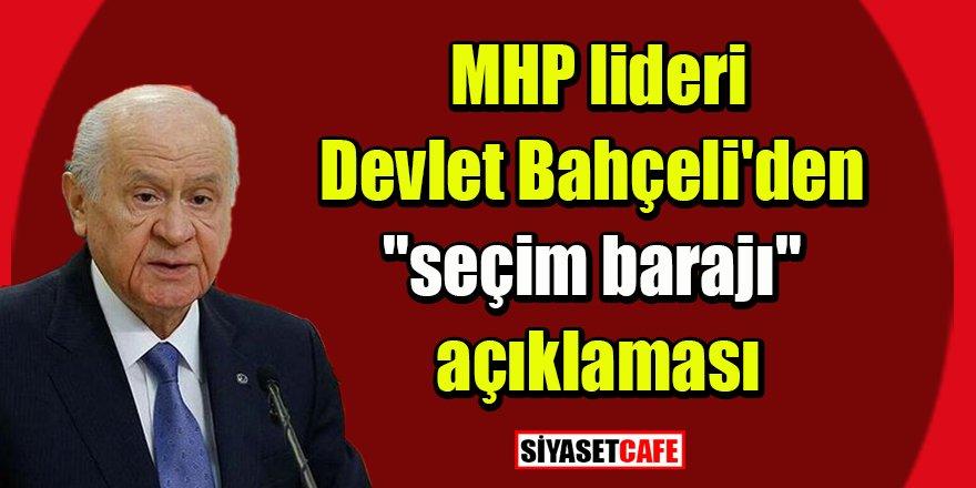 """Devlet Bahçeli'den """"seçim barajı"""" açıklaması"""